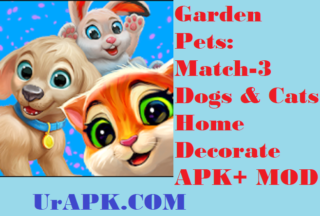Garden Pets: Match-3 Dogs & Cats Home Decorate APK
