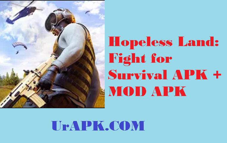 Hopeless Land: Fight for Survival APK