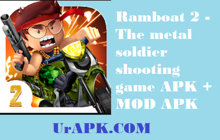 Ramboat 2 - The metal soldier shooting game MOD APK