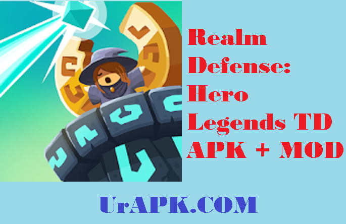 Realm Defense: Hero Legends TD MOD APK